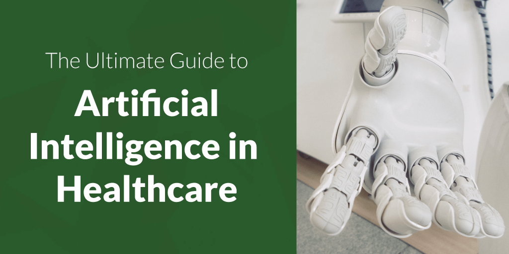 Artificial Intelligence in Healthcare: the Ultimate Guide [2019]